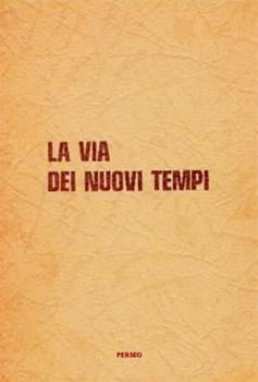 La Via dei Nuovi Tempi