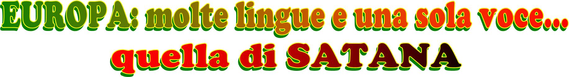 EUROPA: molte lingue e una sola voce... quella di SATANA