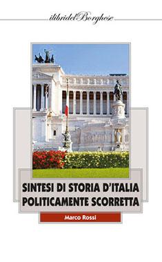 Sintesi di Storia d'Italia politicamente scorretta