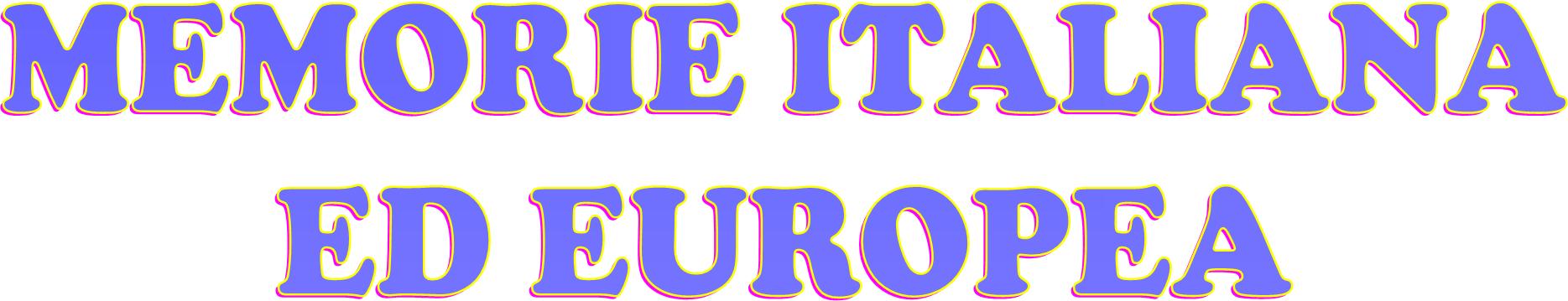 Memorie italiana ed europea