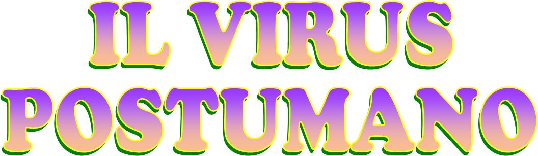 Il virus postumano