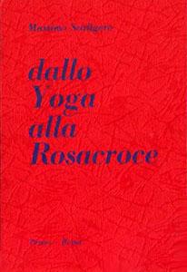 Dallo Yoga alla Rosacroce