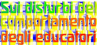 Disturbi del comportamento degli educatori