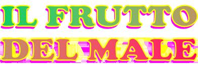 Il frutto del Male