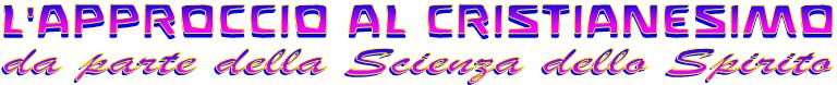 L'approccio al Cristianesimo da parte della Scienza dello Spirito