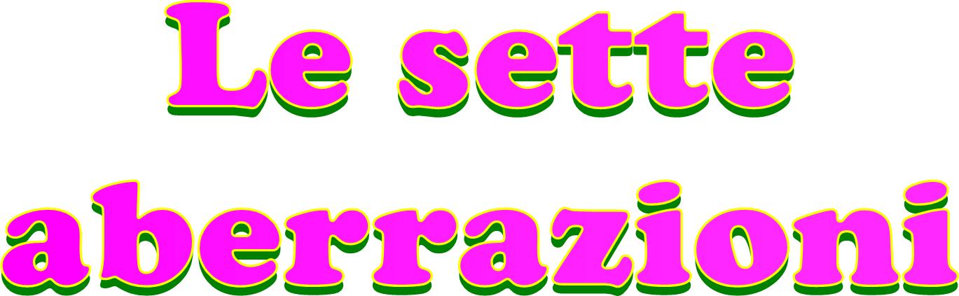 Le sette aberrazioni