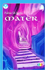 Il romanzo Mater di Fulvio Di Lieto